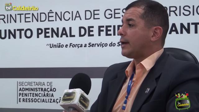 Diretor do Presídio Allan Araújo fala da sua administração no Conjunto Penal em Feira de Santana